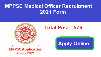 MPPSC Medical Officer Recruitment 2021 Apply Online - Vacancy For 576