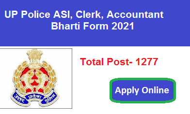 UP Police ASI Clerk Accountant Bharti Form 2021 Apply Online